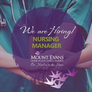 Mount Evans Hiring a Manager of Nursing Services